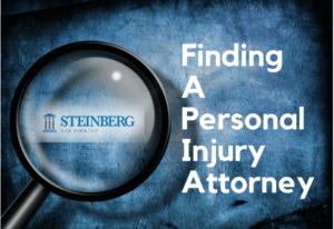 Tips for Finding A Personal Injury Attorney - The Steinberg Law Firm